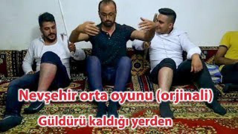 Nevşehir Orta Oyunu bölüm 7 orjinali
