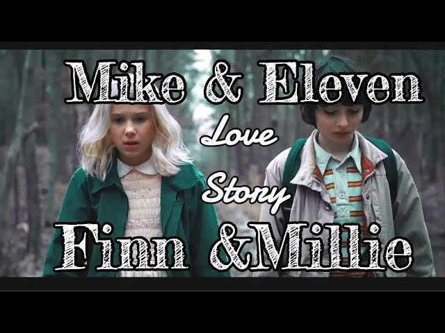 Mike and Eleven Milie and Finn | Love Story