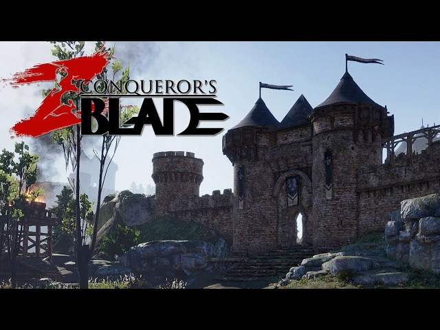 CONQUEROR'S BLADE - Official Gameplay Trailer ( New Open World Multiplayer Game 2018 ) .