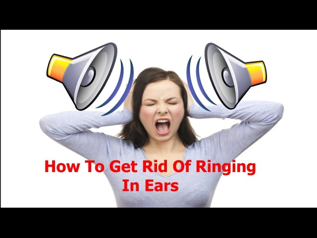 How To Get Rid Of Ringing In Ears Reduce Ringing In Ears I Keep Hearing Ringing In My Ears