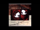 The Eden House - To Believe In Something HD