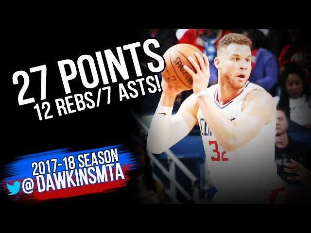Blake Griffin Full Highlights 2018.01.28 at Pelicans - 27 Pts, 12 Rebs, 7 Asts! | FreeDawkins