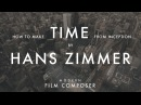How To Make 'Time' By Hans Zimmer in a Bedroom Studio Step By Step Tutorial