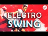 Big Electro Swing Mix - Best of The Best Swing Music - Wejustman Collection #040