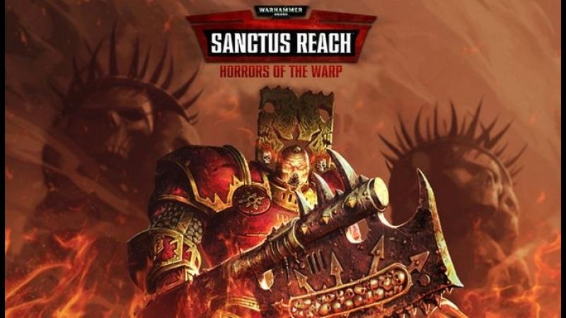 Warhammer 40 000 Sanctus Reach Horrors of the Warp