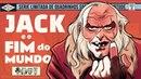 JACK E O FIM DO MUNDO - SOCIEDADE DA VIRTUDE