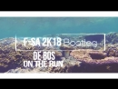 De Bos - On The Run F-SA 2k18 Bootleg svk/vidchelny