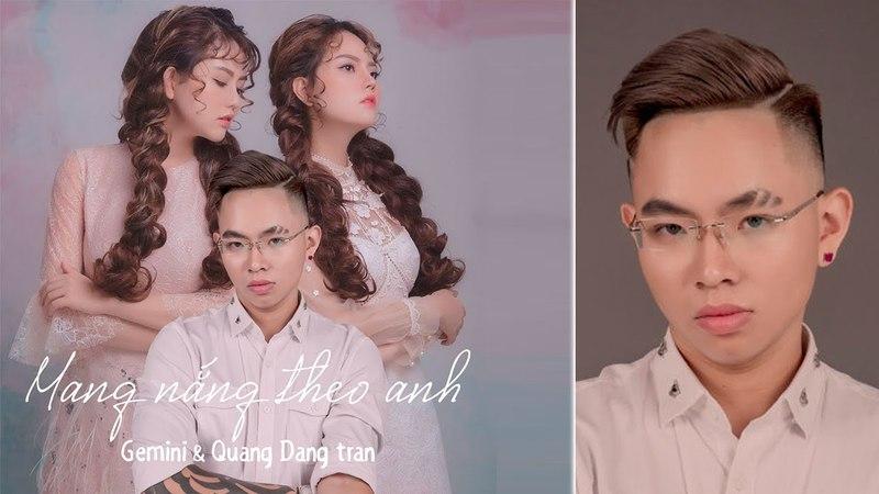Mang nắng theo anh( OFFICIAL MV) - Gemini Quang Dang Tran( Q-ICM)