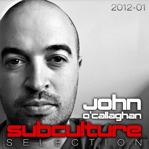 John O'Callaghan альбом Subculture Selection 2012 - 01 (Including Classic Bonus Track)
