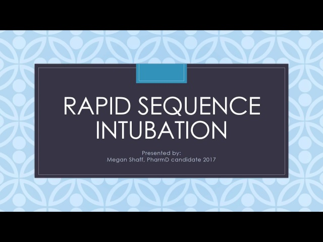 Rapid Sequence Intubation Review of Medications