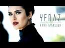 Rana Mansour 'Yeraz' Official Video