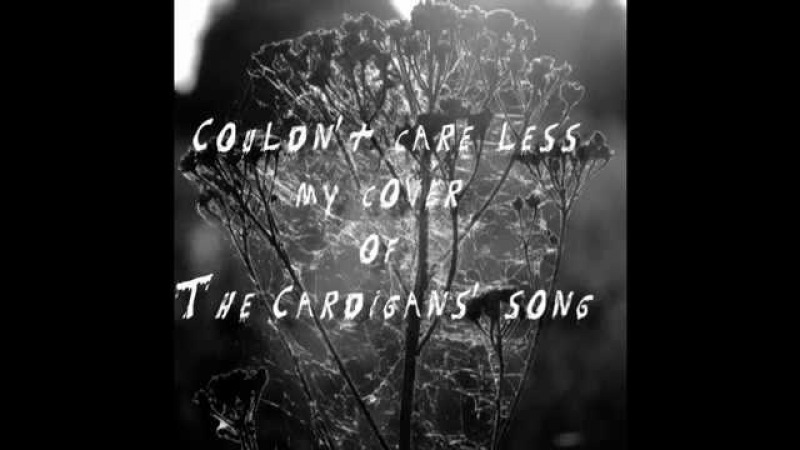 Couldn't Care Less_Valeria Korneeva's piano cover of The Cardigans' song
