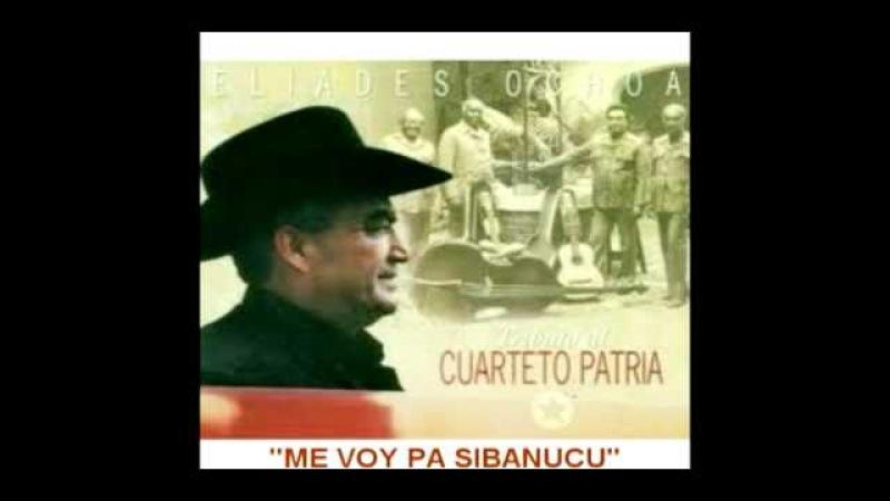 Eliades Ochoa Me voy pa Sibanucü