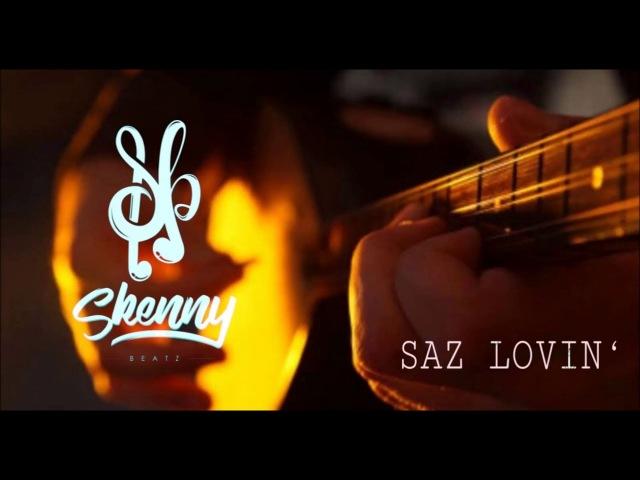 Saz Lovin ` PREVIEW ft Can Kahraman SkennyBeatz