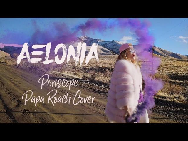 AELONIA PERISCOPE Papa Roach ft Skylar Grey Cover