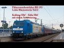 4k Führerstandsmitfahrt Linke Rheinstrecke Koblenz - Köln Hbf