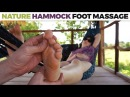 The most chilled Oil Foot massage on a hammock - nature sounds ASMR