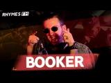 BOOKER – про современный баттл-рэп, свою юность и Gazgolder / #RhymesFM