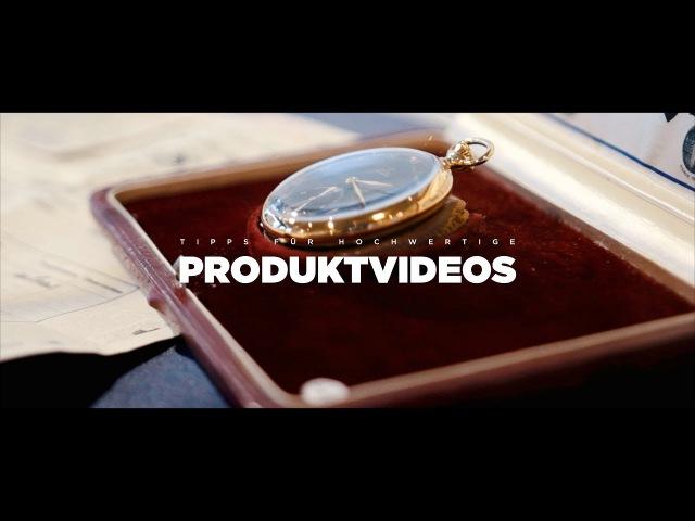 Tipps für PRODUKTVIDEOS Hochwertige Filme mit wenig Aufwand