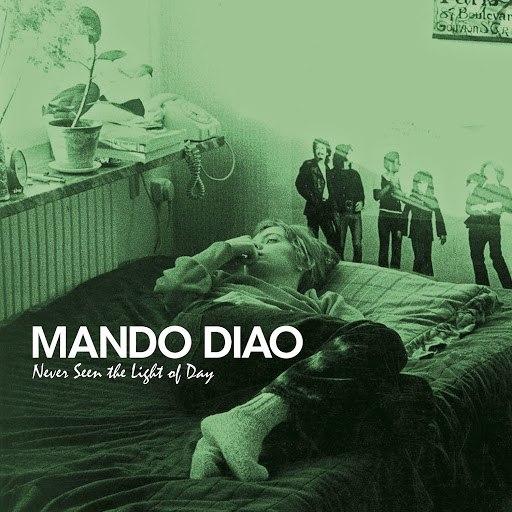 Mando Diao альбом Never Seen The Light Of Day