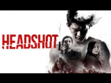 Рейд 3 : Пуля в голове / The Raid 3 : Headshot 2017 Русский Трейлер
