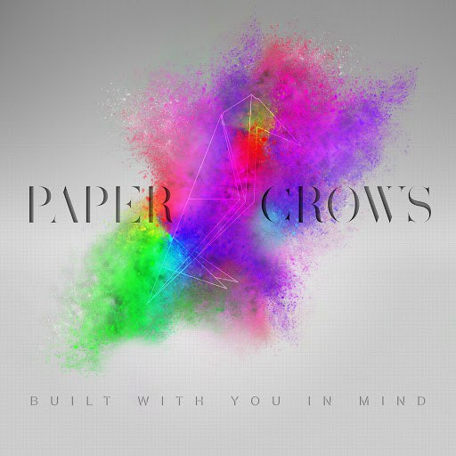 Paper Crows альбом Built with You in Mind