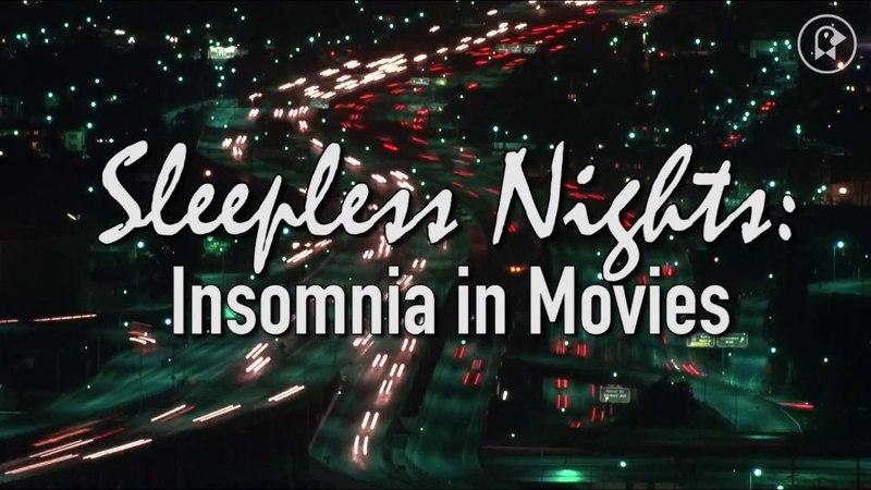 Sleepless Nights / Insomnia in Movies
