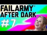 FailArmy After Dark: Say It, Dont Spray It (Ep. 7)