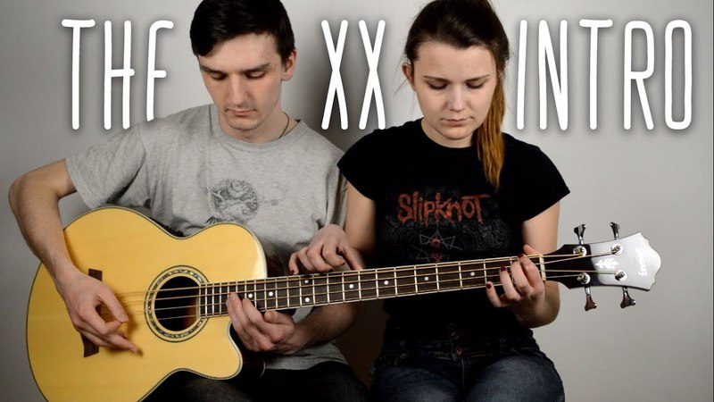 The xx - Intro (4 hands bass cover) w/ my girlfriend [FREE TABS]