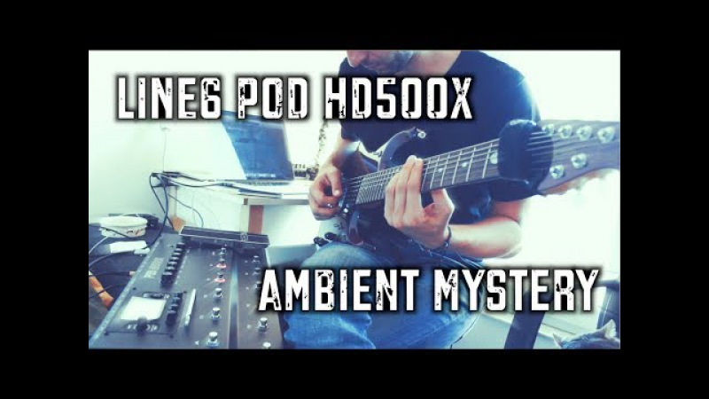 LINE6 POD HD500X Ambient Mystery