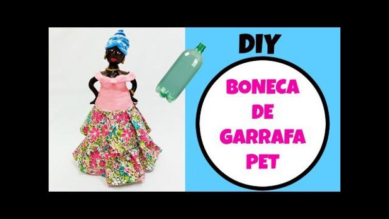 BONECA DE GARRAFA PET ARTESANATO