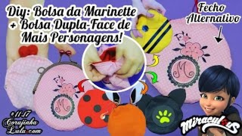 DIY Miraculous Como Fazer Bolsa da Marinette que vira Ladybug Cat Noir Volpina Bee Lady Wifi