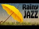 Relaxing Rainy JAZZ - Amazing Cafe Piano Saxophone Jazz Music for Studying, Sleep, Work