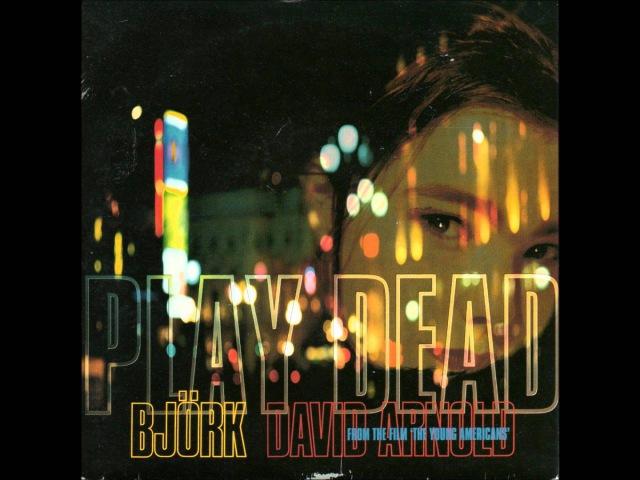 Björk - Play Dead (Tim Simenon 12 Inch Remix)