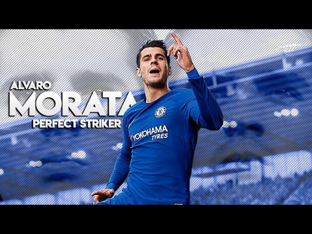 Alvaro Morata - Perfect Striker - Skills Goals - 2017/2018 HD