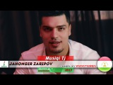 Джахонгир Зарипов - Хунимгул 2017  Jahongir Zaripov - Khunimgul  2017