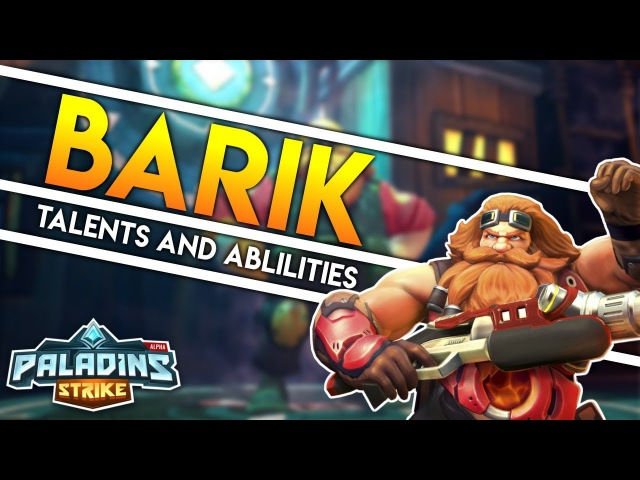 Paladins Strike │ How to Play Barik -Talents Builds and Abilities