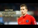 Julian Draxler 2017-18 | Amazing Skill Show | HD
