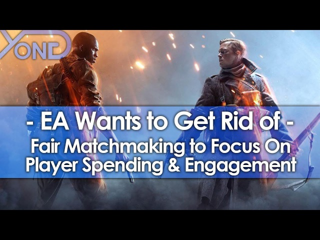 EA Wants to Get Rid of Fair Matchmaking to Focus on Player Spending Engagement