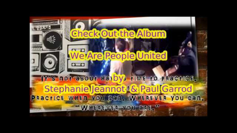 We Are People United by Stephanie Jeannot Paul Garrod