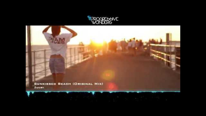 Zuubi - Sunkissed Beach (Original Mix) [Music Video] [Progressive House Worldwide]