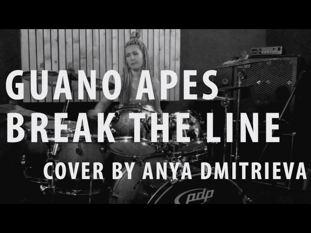Guano Apes - Break the line (drum cover by Anya Dmitrieva)