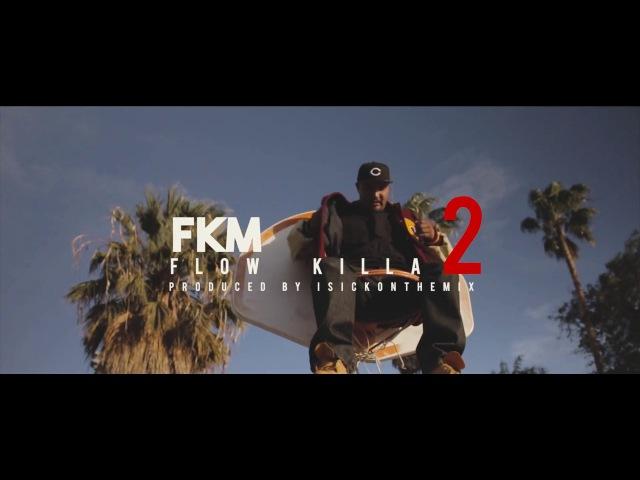 FKM - FLOW KILLA 2