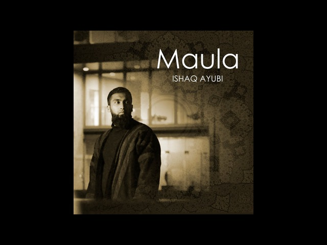 Ishaq Ayubi - Maula (Official Nasheed Video)