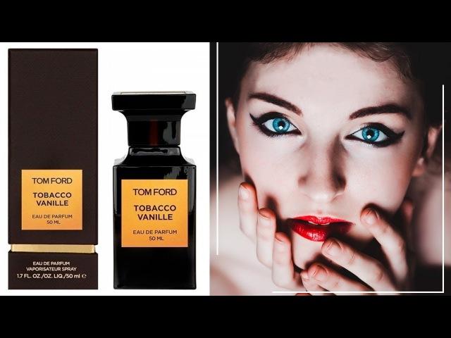 Tom Ford Tobacco Vanille / Том Форд Табак Ваниль - обзоры и отзывы о духах