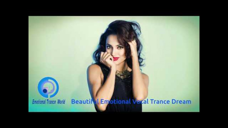 Beautiful Emotional Vocal Trance Dreams ETW