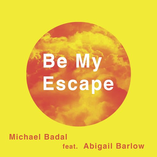 Michael Badal альбом Be My Escape (feat. Abigail Barlow)