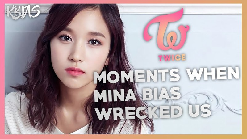 TWICE MINA - MOMENTS WHEN SHE BIAS WRECKED US