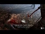 Смерть это не выход!! играем в Dead by Daylight