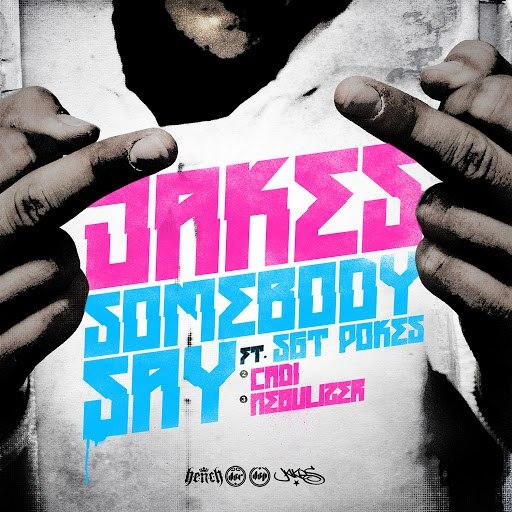 Jakes альбом Somebody Say